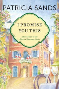 patricia sands i promise you this  provence series