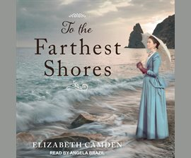 to the farthest shores elizabeth camden
